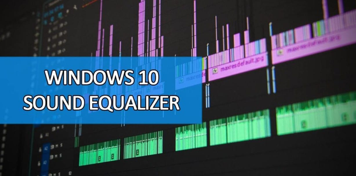 Top 8 Sound Equalizer For Windows 10 Learn Maximum